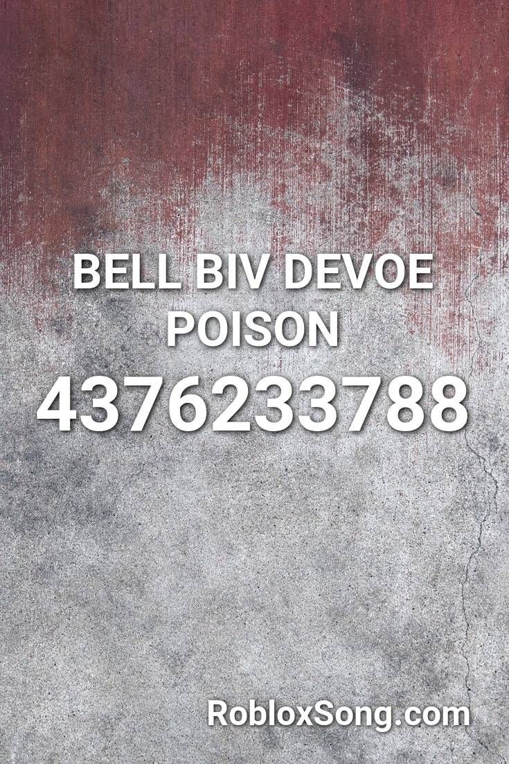 Bell Biv Devoe Poison Roblox Id Roblox Music Codes Songs Roblox Dangerous Love