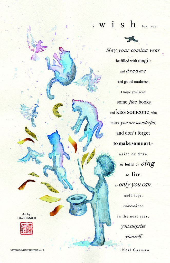 These are words to live by...  Neil Gaiman's spectacular New Year's wish illustrated by water-colour master David Mack