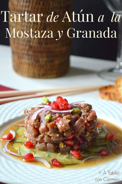 Tartar de Atún a la Mostaza y Granada