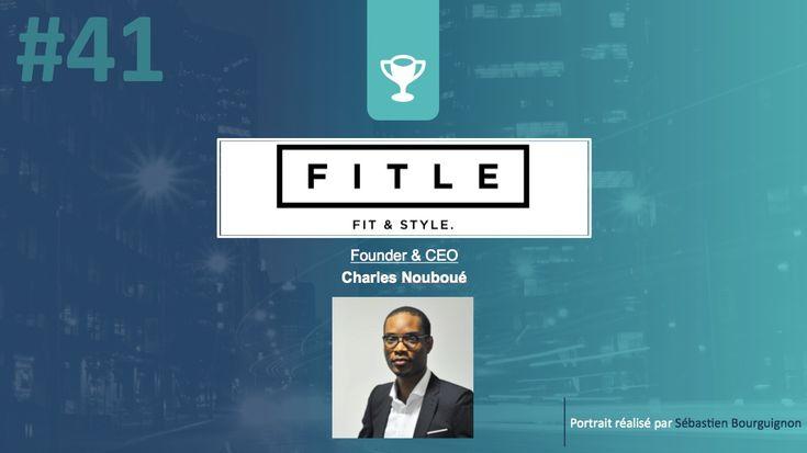 #PortraitDeStartuper – Fitle – Charles Nouboué #Startup #Entreprenariat @charlesnouboue @WeAreFitle Comment décririez-vous votre entreprise ? Fitle est une start-up qui développe et commercialise a...