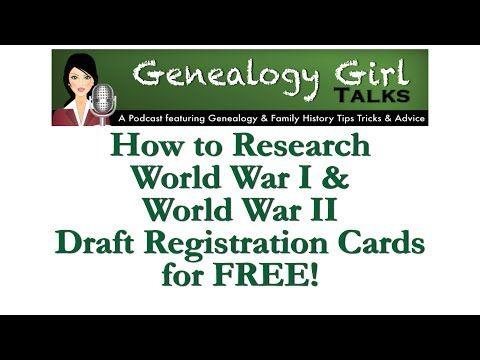 Genealogy Tutorial Draft Registration Cards by Genealogy Girl Talks