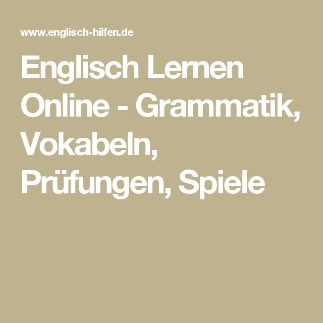 Englisch Lernen Online - Grammatik, Vokabeln, Prüfungen, Spiele