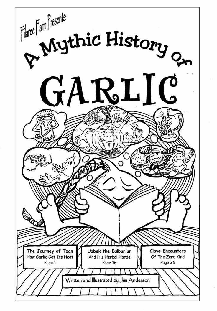 A Mythic History of Garlic - A Mythic History of Garlic is the first ever cartoon history of garlic.