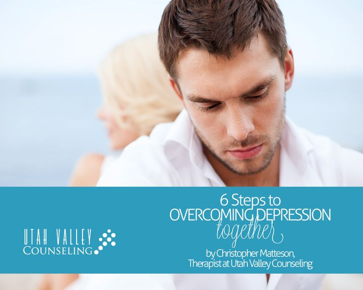 6 steps to Overcoming Depression Together - Utah Valley Counseling
