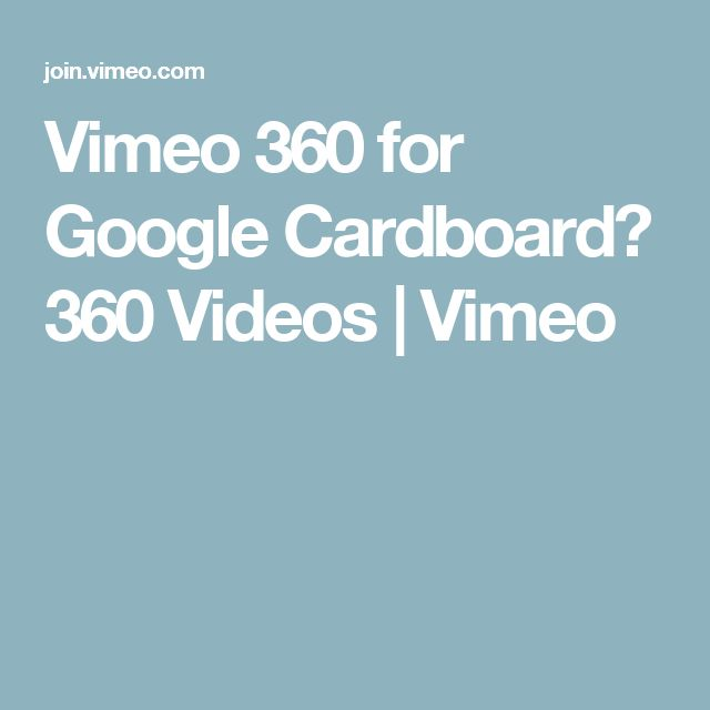 Vimeo 360 for Google Cardboard? 360 Videos | Vimeo