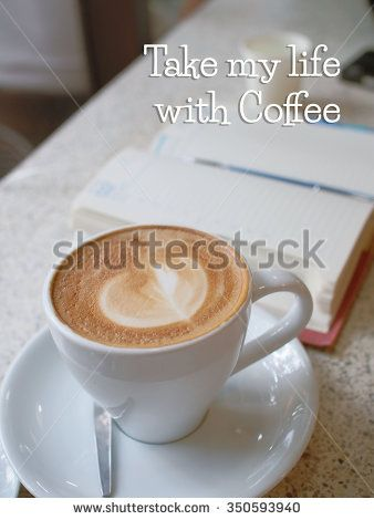 Life Quote. Inspirational Quote. Motivational Background On Coffee  Background   Stock Photo