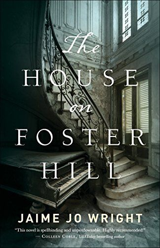 The House on Foster Hill by Jaime Jo Wright https://www.amazon.com/dp/076423028X/ref=cm_sw_r_pi_dp_x_4YFSyb0GJQE4A