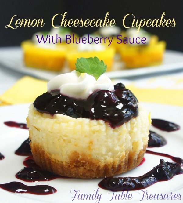 Lemon Cheesecake Cupcakes {with Blueberry Sauce} - Family Table ...