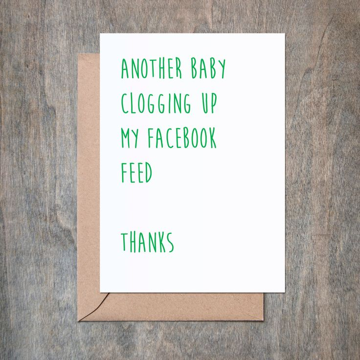 Another Baby Clogging Up My Facebook Feed Baby Shower Card. Funny Baby Shower Card.