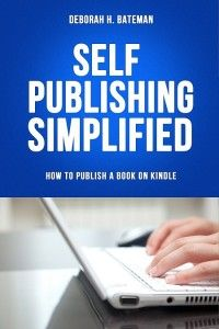 182 best writing greeting cardsebooks images on pinterest self publishing simplified how to publish your book on kindle by deborah h m4hsunfo