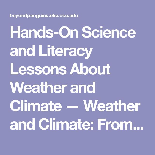 Hands-On Science and Literacy Lessons About Weather and Climate — Weather and Climate: From Home to the Poles — Beyond Penguins and Polar Bears