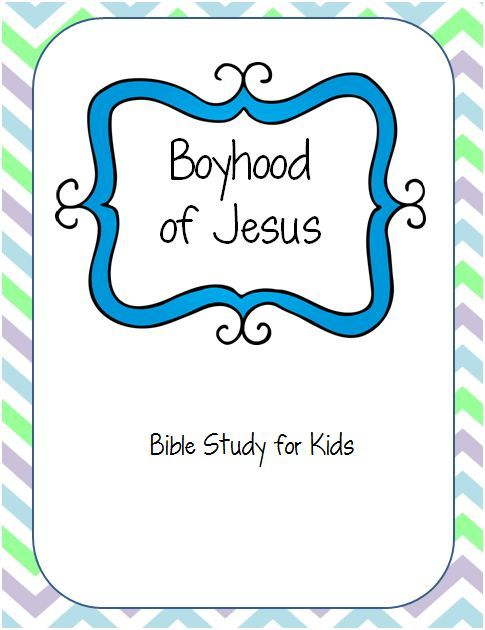 The Boyhood of Jesus - Free Printable Bible Study for Kids