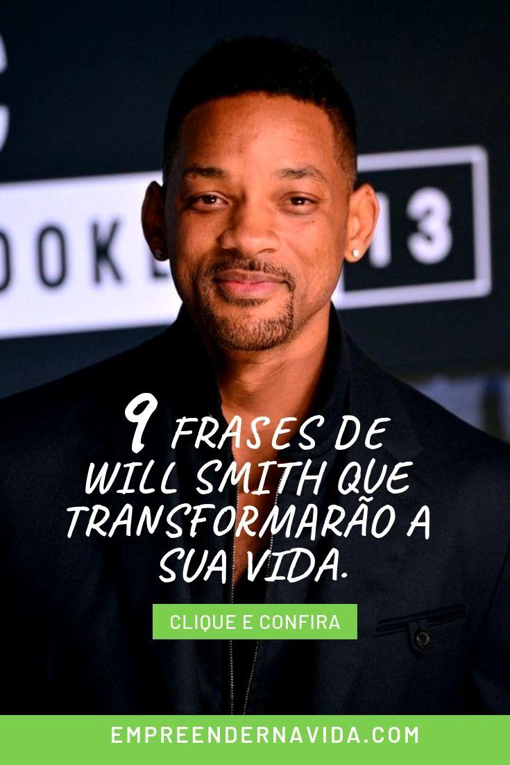 Confira As 9 Frases De Will Smith Que Transformaram A Sua