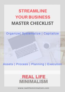 Business Checklist - Real Life Minimalism- Get your business in order- free checklist to download and implement RIGHT NOW!