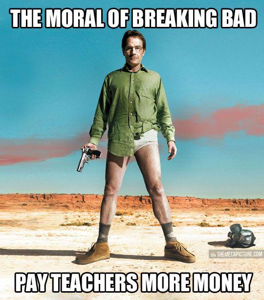 Moral of Breaking Bad…