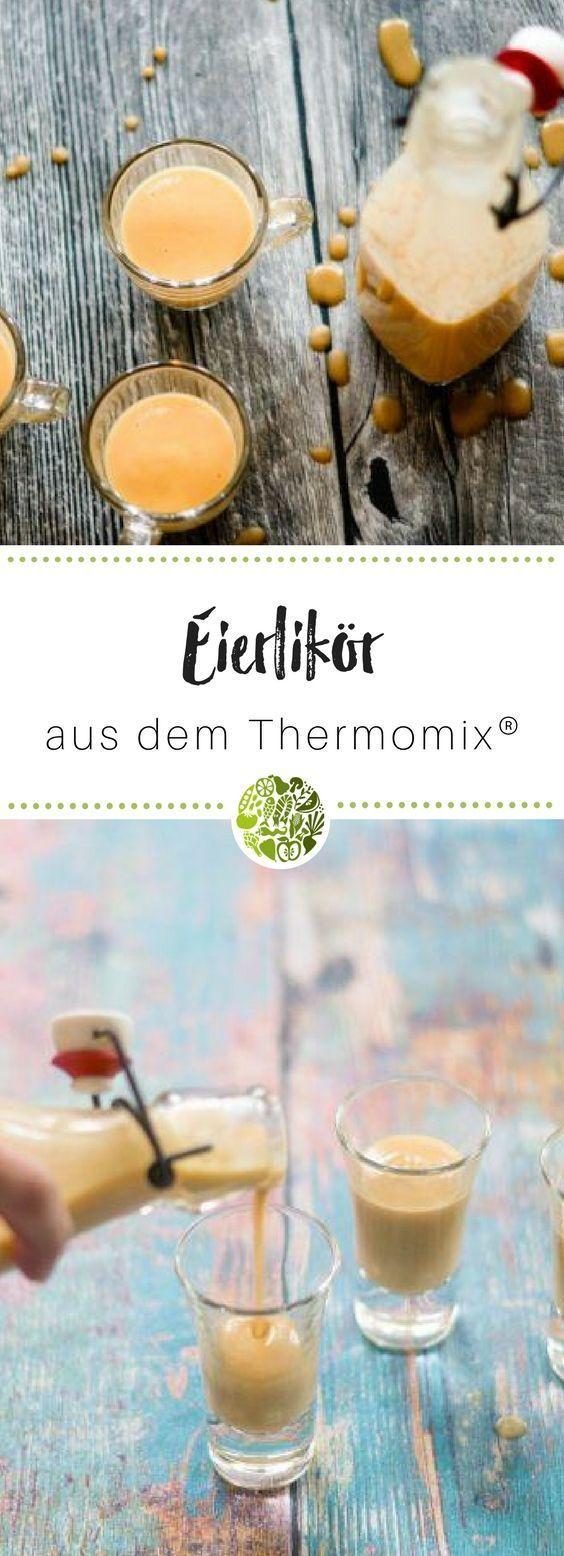 Der perfekte Eierlikör aus dem Thermomix ® – selbstgemacht ♥♥♥