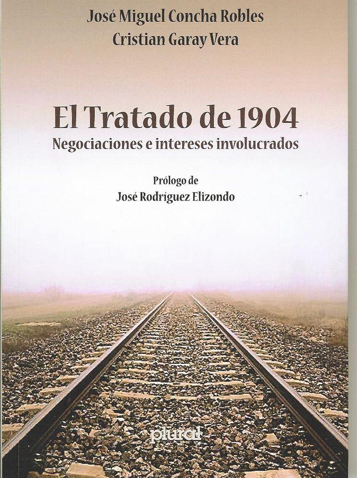 Concha, José Miguel y Cristian Garay. El Tratado de 1904, Negociaciones e intereses involucrados. La Paz: Plural editores.