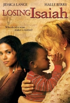 Losing Isaiah (1995) After leaving her baby outside a crack house, a drug-addicted woman presumes him to be dead. Devastated, she enters rehab and cleans up her act. When three years later she learns he's alive and has been adopted, she sets out to get him back. Jessica Lange, Halle Berry, David Strathairn...7b