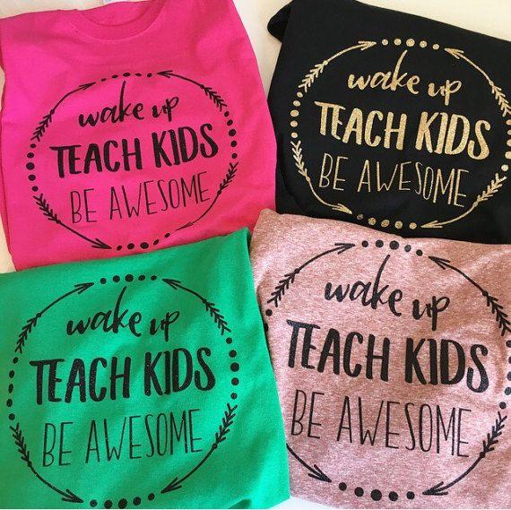Awesome Teacher t-shirt Wake up Teach Kids Be Awesome
