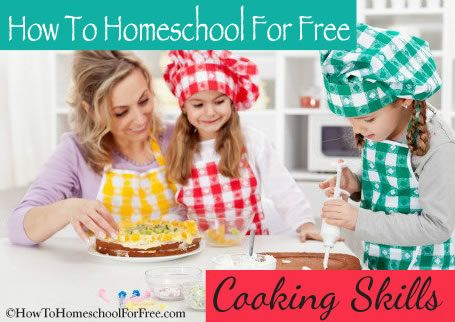 How to Homeschool for Free: Teaching Cooking Skills