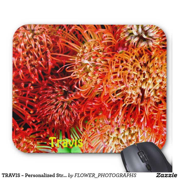 TRAVIS ~ Personalized Striking Banksia ~ Mouse Pad