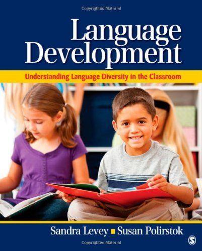 Language Development: Understanding Language Diversity in the Classroom by Sandra K. Levey. $89.08. Edition - 1. Publication: September 29, 2010. Publisher: SAGE Publications, Inc; 1 edition (September 29, 2010)