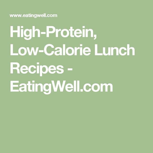 High-Protein, Low-Calorie Lunch Recipes - EatingWell.com