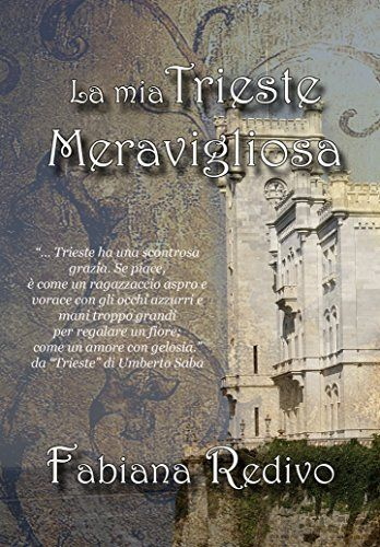 La mia TRIESTE MERAVIGLIOSA eBook: Fabiana Redivo, Solange Mela: Amazon.it: Kindle Store