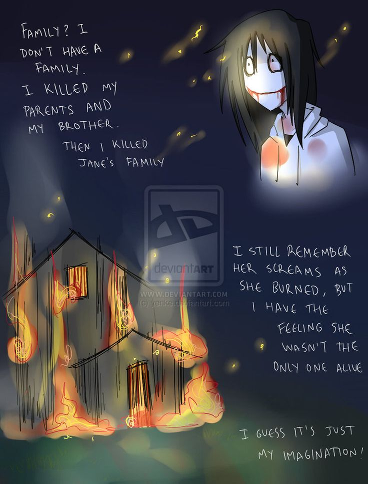 I just watched a CreepyPasta video about Jane's story so this finally makes sense to me.