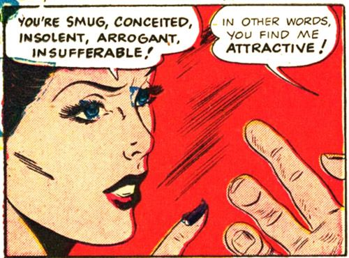 """""""You're Smug, Conceited, Insolent, Arrogant, & Insufferable!......""""In Other Words You Find Me Attractive!"""". Funny Vintage Comic Book Art."""
