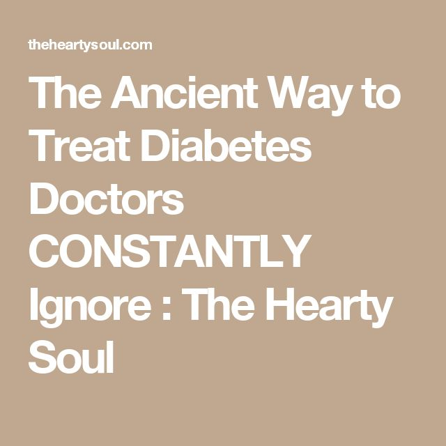 The Ancient Way to Treat Diabetes Doctors CONSTANTLY Ignore : The Hearty Soul