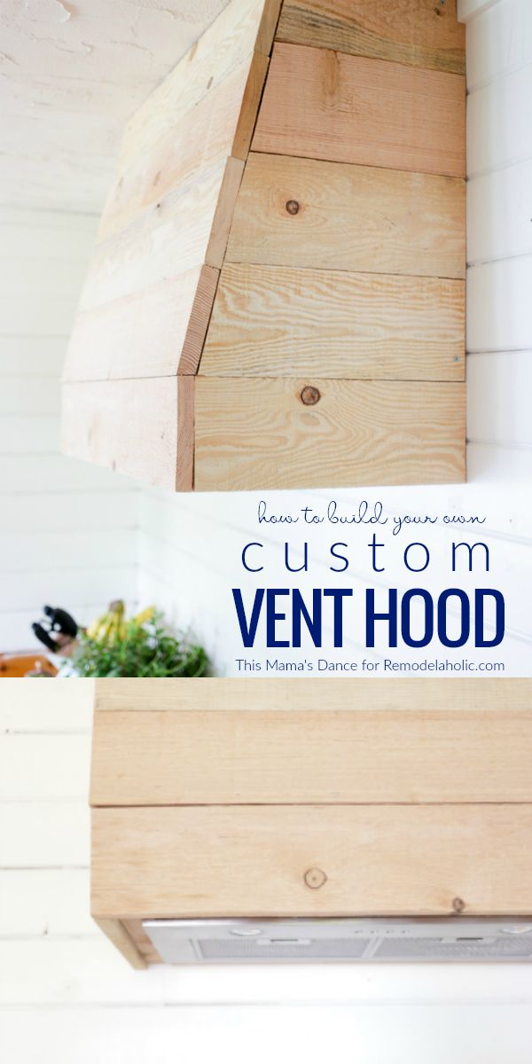 How To Build A Custom Range Vent Hood From Rough Hewn Lumber For A Rustic Cottage Farmhouse Style Kitchen @Remodelaholic