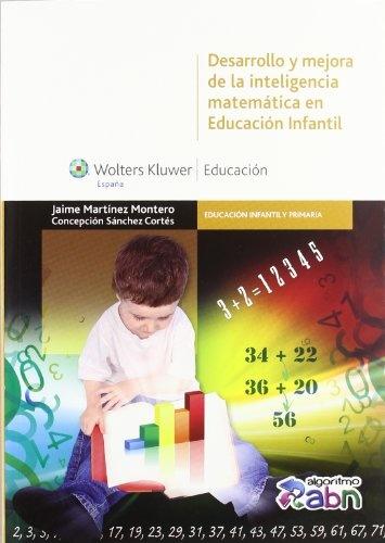 Desarrollo y mejora de la inteligencia matemática en Educación Infantil. Jaime Martínez Montero. Editorial Wolters Kluwer España, 2012