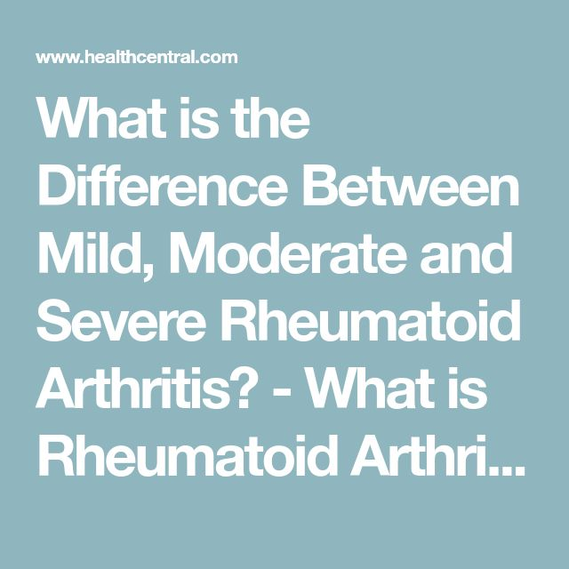 What is the Difference Between Mild, Moderate and Severe Rheumatoid Arthritis? - What is Rheumatoid Arthritis? - Rheumatoid Arthritis | HealthCentral