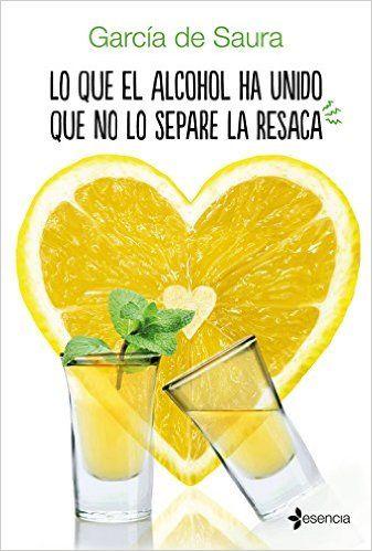 Lo que el alcohol ha unido que no lo separe la resaca de García de Saura
