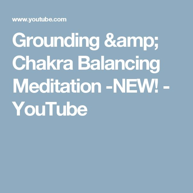Grounding & Chakra Balancing Meditation -NEW! - YouTube