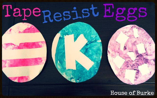 House of Burke: Tape Resist Easter Eggs
