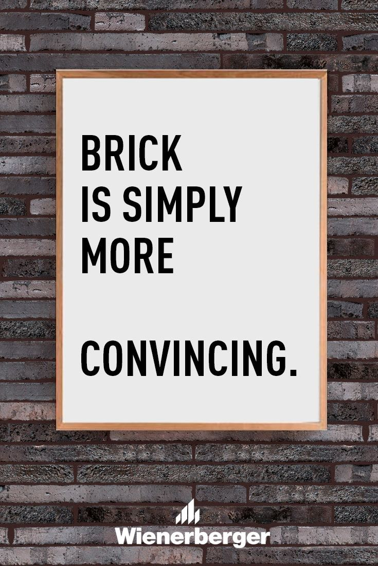 Brick is simply more convincing.