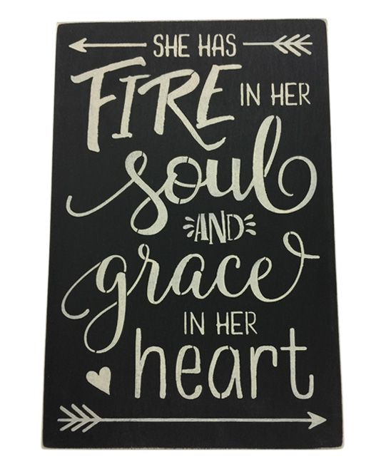 'She Has Fire in Her Soul and Grace in Her Heart' Wall Sign