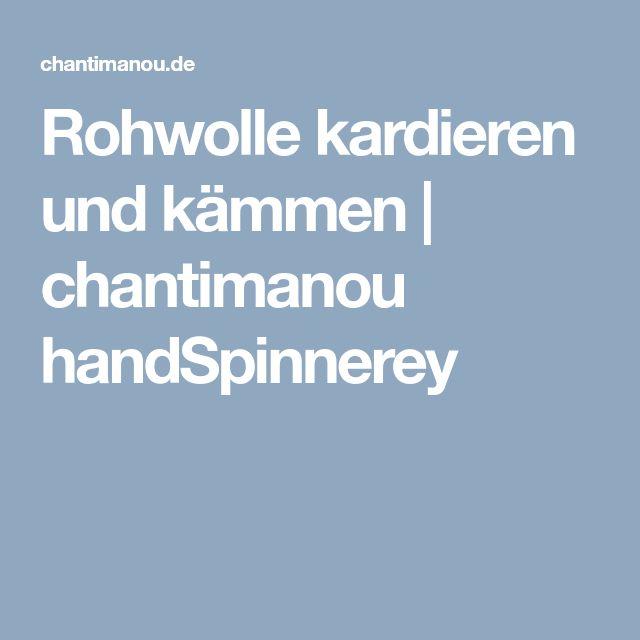 Rohwolle kardieren und kämmen | chantimanou handSpinnerey
