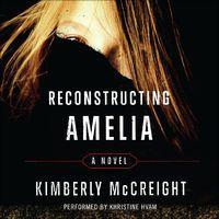 Reconstructing Amelia (Unabridged) by Kimberly McCreight