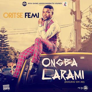 FRESH MUSIC: Oritse Femi  Ongba Larami (Boiling On Me)  Whatsapp / Call 2349034421467 or 2348063807769 For Lovablevibes Music Promotion   We are still on the anticipation course of Oritsefemi Musical Talibans Album #CorporateMiscreant as he feeds us with a new explosive tune entitled ONGBA LARA (a Yoruba word meaning BOILING ON ME). This wildfire song was produced by Hycienth. Download & Listen below:DOWNLOAD MP3: Oritse Femi  Ongba Larami (Boiling On Me)MUSIC