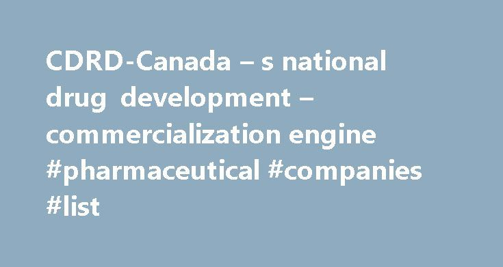 CDRD-Canada – s national drug development – commercialization engine #pharmaceutical #companies #list http://pharmacy.remmont.com/cdrd-canada-s-national-drug-development-commercialization-engine-pharmaceutical-companies-list/  #drug research companies # On June 3rd, CDRD hosted our global partners including the US National Institutes of Health (NIH), the European Infrastructure for Translational Medicine (EATRIS), Therapeutic Innovation Australia and MRC Technology (UK). On May 26th, CDRD…