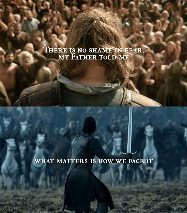 There is no shame in fear. Ned Stark and Jon Snow / Game of Thrones