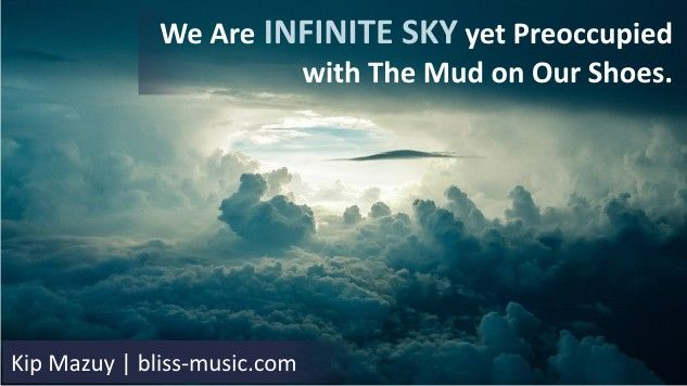 We are Infinite Sky yet preoccupied with the mud on our shoes.