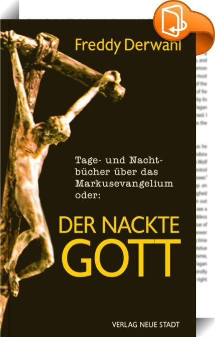 Tage- und Nachtbücher über das Markusevangelium oder:    :  Freddy Derwahl, bekanntester deutschsprachiger belgischer Schriftsteller, begegnet dem Markusevangelium.