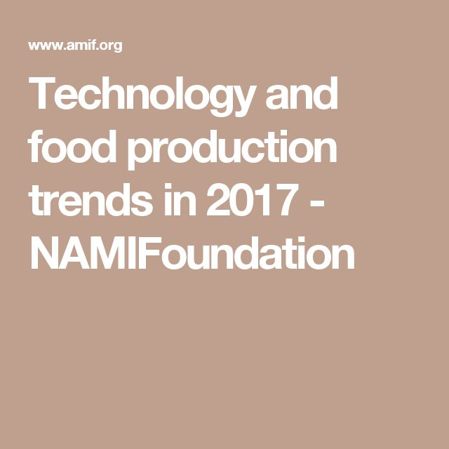 Technology and food production trends in 2017 - NAMIFoundation