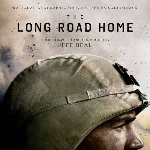 Original Series Soundtrack (OST) from the National Geographic original series The Long Road Home (2017). Music composed by Jeff Beal.  The Long Road Home #Soundtrack by #JeffBeal #NationalGeographic #series #VareseSarabande #music #wardrama