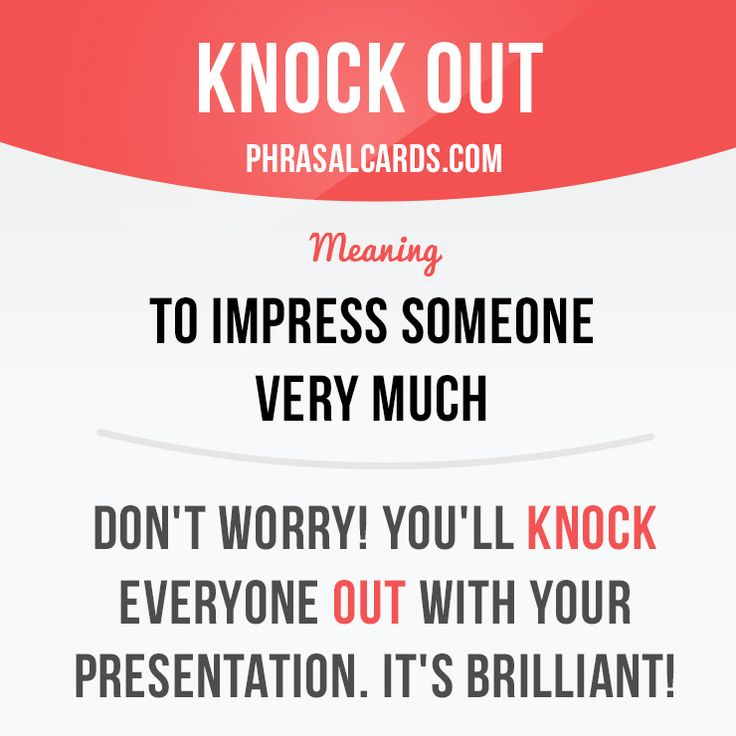"""""""Knock out"""" means """"to impress someone very much"""". Example: Don't worry! You'll knock everyone out with your presentation. It's brilliant! Get our apps for learning English: learzing.com"""