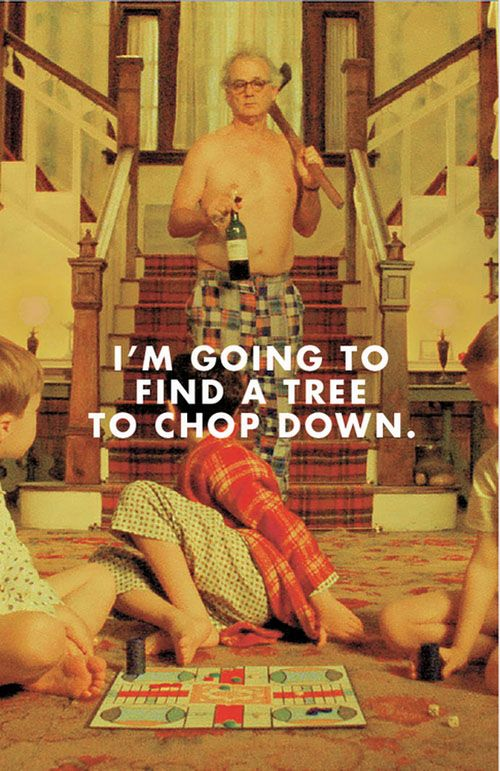 I'm going to find a tree to chop down. Moonrise kingdom.